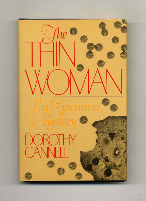 The Thin Woman: An Epicurean Mystery - 1st Edition/1st Printing. Dorothy Cannell.