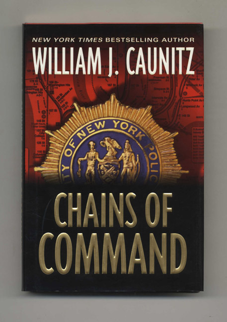 Chains of Command - 1st Edition/1st Printing. William Caunitz.