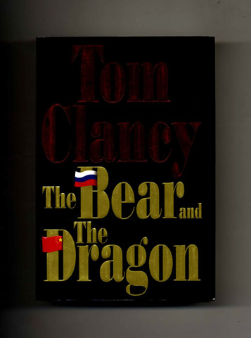 The Bear and the Dragon -1st Edition/1st Printing. Tom Clancy.