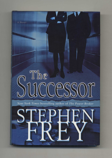 The Sucessor: A Novel - 1st Edition/1st Printing. Stephen Frey.