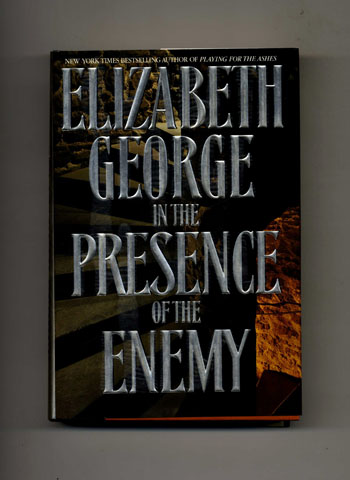 In the Presence of the Enemy -1st Edition/1st Printing. Elizabeth George.
