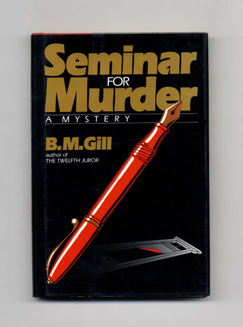 Seminar for Murder - 1st US Edition/1st Printing. B. M. Gill, pseud. of Barbara Margaret Trimble.