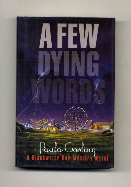 A Few Dying Words - 1st US Edition/1st Printing. Paula Gosling.