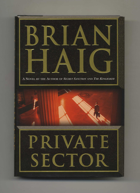 Private Sector - 1st Edition/1st Printing. Brian Haig.
