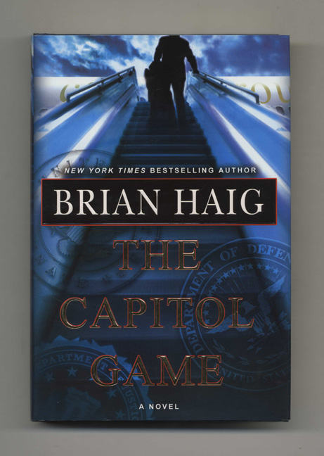 The Capitol Game - 1st Edition/1st Printing. Brian Haig.