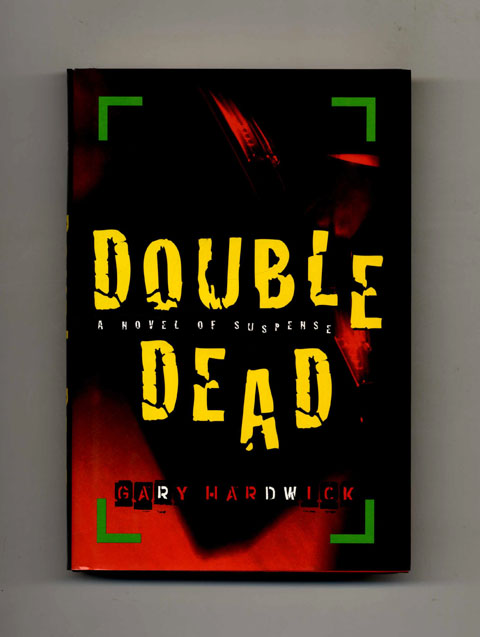 Double Dead -1st Edition/1st Printing. Gary Hardwick.