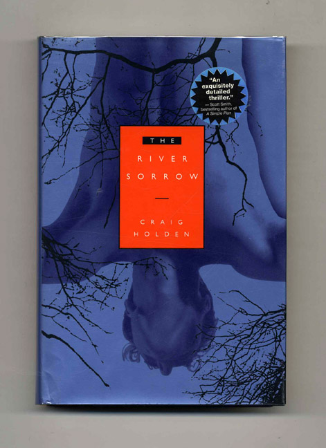 The River Sorrow - 1st Edition/1st Printing. Craig Holden.