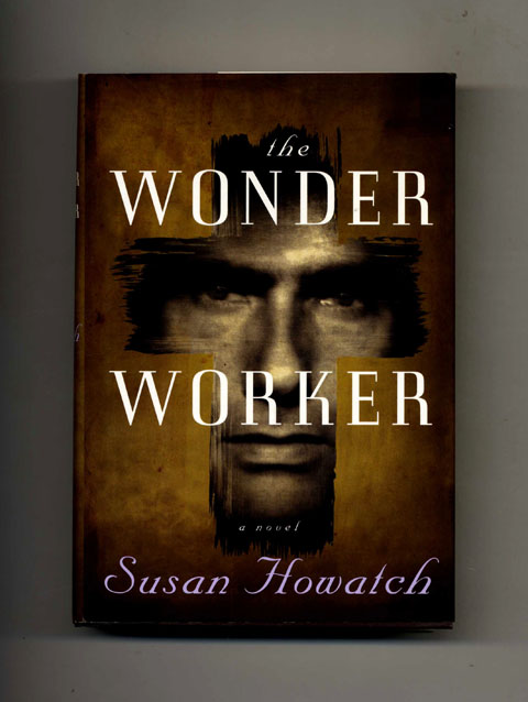 The Wonder Worker - 1st Edition/1st Printing. Susan Howatch.