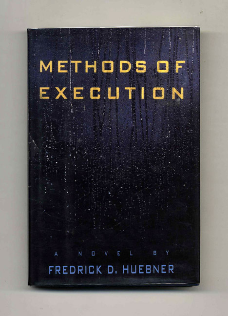 Methods of Execution - 1st Edition/1st Printing. Fred D. Huebner.