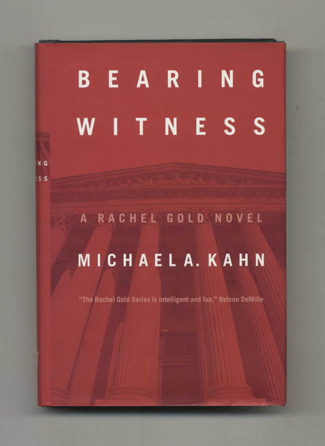Bearing Witness - 1st Edition/1st Printing. Michael A. Kahn.