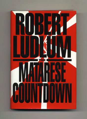 The Matarese Countdown - 1st Edition/1st Printing. Robert Ludlum.