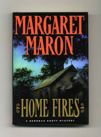 Home Fires - 1st Edition/1st Printing. Margaret Maron.