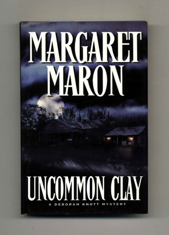Uncommon Clay - 1st Edition/1st Printing. Margaret Maron.