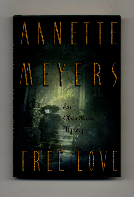 Free Love -1st Edition/1st Printing. Annette Meyers.