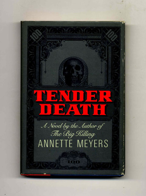 Tender Death -1st Edition/1st Printing. Annette Meyers.