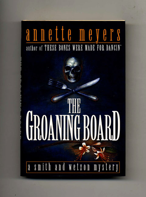 The Groaning Board -1st Edition/1st Printing. Annette Meyers.