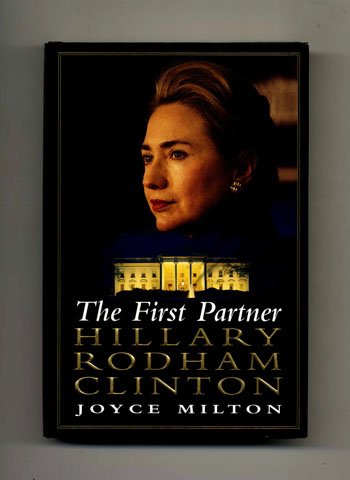 The First Partner: Hillary Rodham Clinton -1st Edition/1st Printing. Joyce Milton.