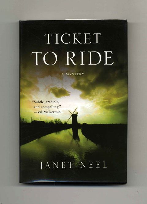 Ticket To Ride - 1st Edition/1st Printing. Janet Neel.