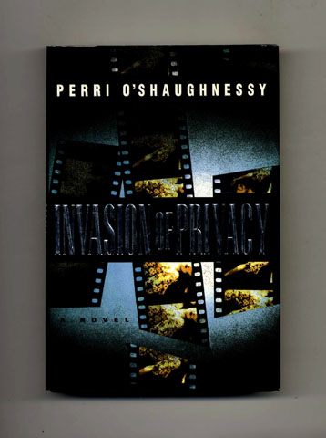 Invasion of Privacy -1st Edition/1st Printing. Perri O'Shaughnessy.