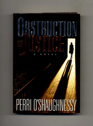Objstruction of Justice -1st Edition/1st Printing. Perri O'Shaughnessy.