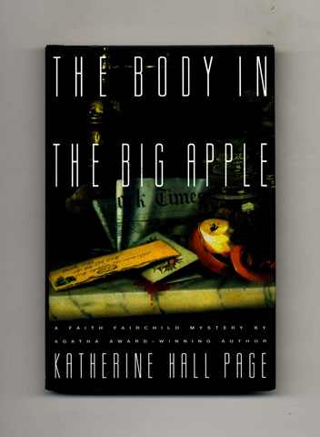 The Body in the Big Apple -1st Edition/1st Printing. Katherine Hall Page.