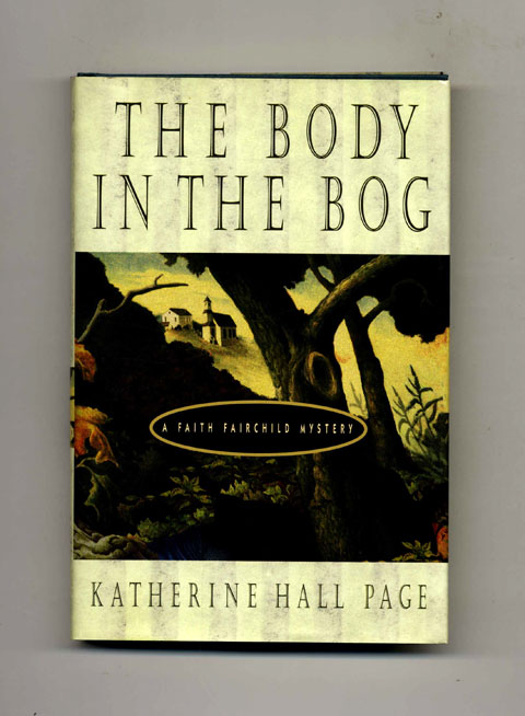 The Body in the Bog -1st Edition/1st Printing. Katherine Hall Page.