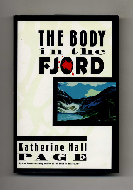 The Body in the Fjord -1st Edition/1st Printing. Katherine Hall Page.