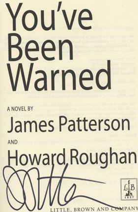 You've Been Warned -1st Edition/1st Printing. James Patterson, Howard Roughan.