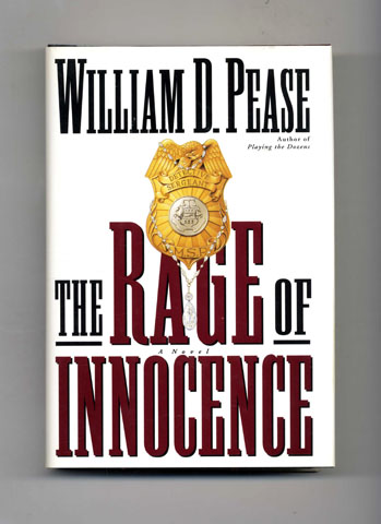 The Rage of Innocence - 1st Edition/1st Printing. William Pease.