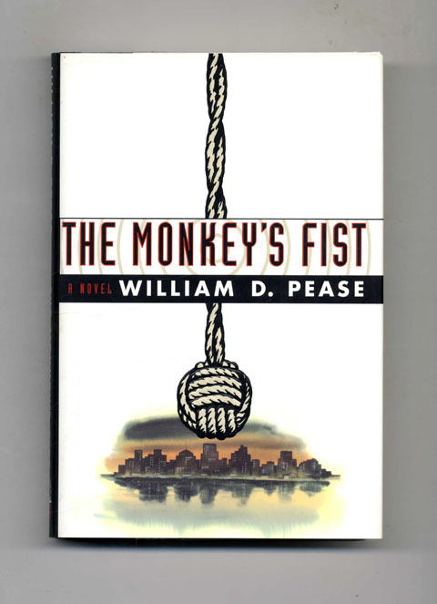 The Monkey's Fist - 1st Edition/1st Printing. William Pease.