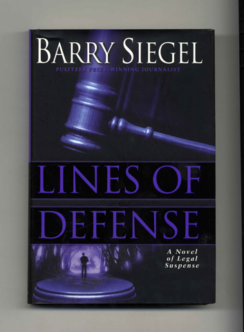Lines Of Defense - 1st Edition/1st Printing. Barry Siegel.