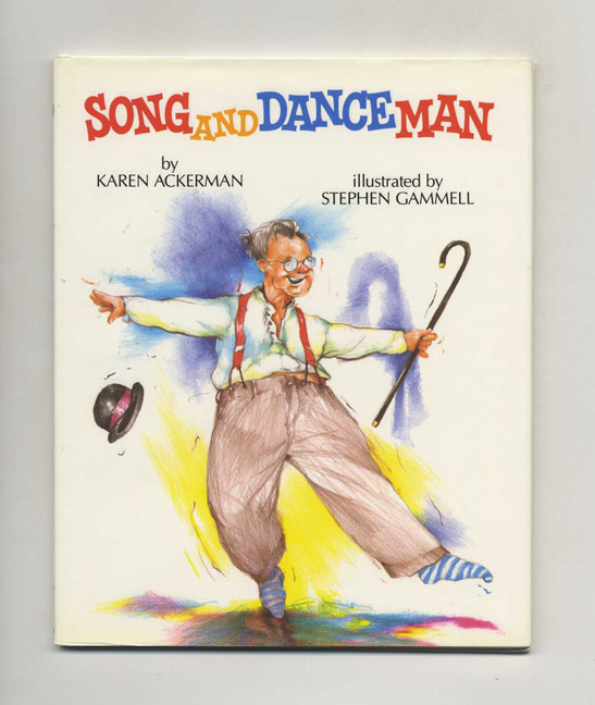 Song And Dance Man - 1st Edition/1st Printing. Karen Ackerman.