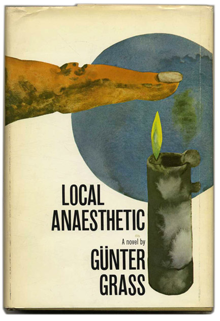 Local Anaesthetic - 1st US Edition/1st Printing. Günter Grass.