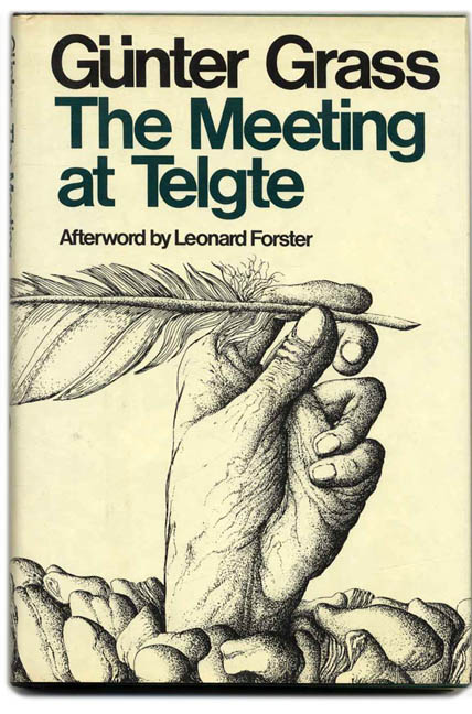 The Meeting At Telgte - 1st US Edition/1st Printing. Günter Grass, Ralph Manheim, Leonard Forster.