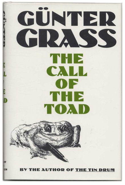 The Call of the Toad [Unkenrufe: Eine Erzählung] - 1st US Edition/1st Printing. Günter Grass, Ralph Manheim.