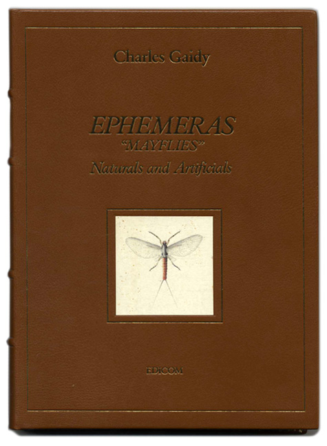 "Ephemeras, ""Mayflies"", Naturals And Artificials. Charles Gaidy."