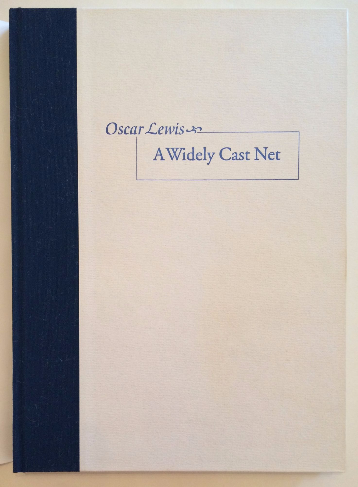 A Widely Cast Net. Oscar Lewis.