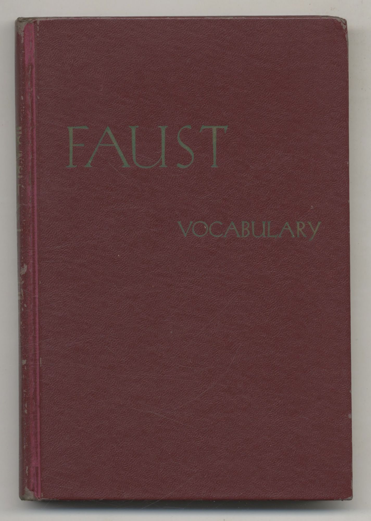 Goethe's Faust A Complete German-english Vocabulary. Helmut Rehder R-M S. S. Heffner, W. F. Twaddell.