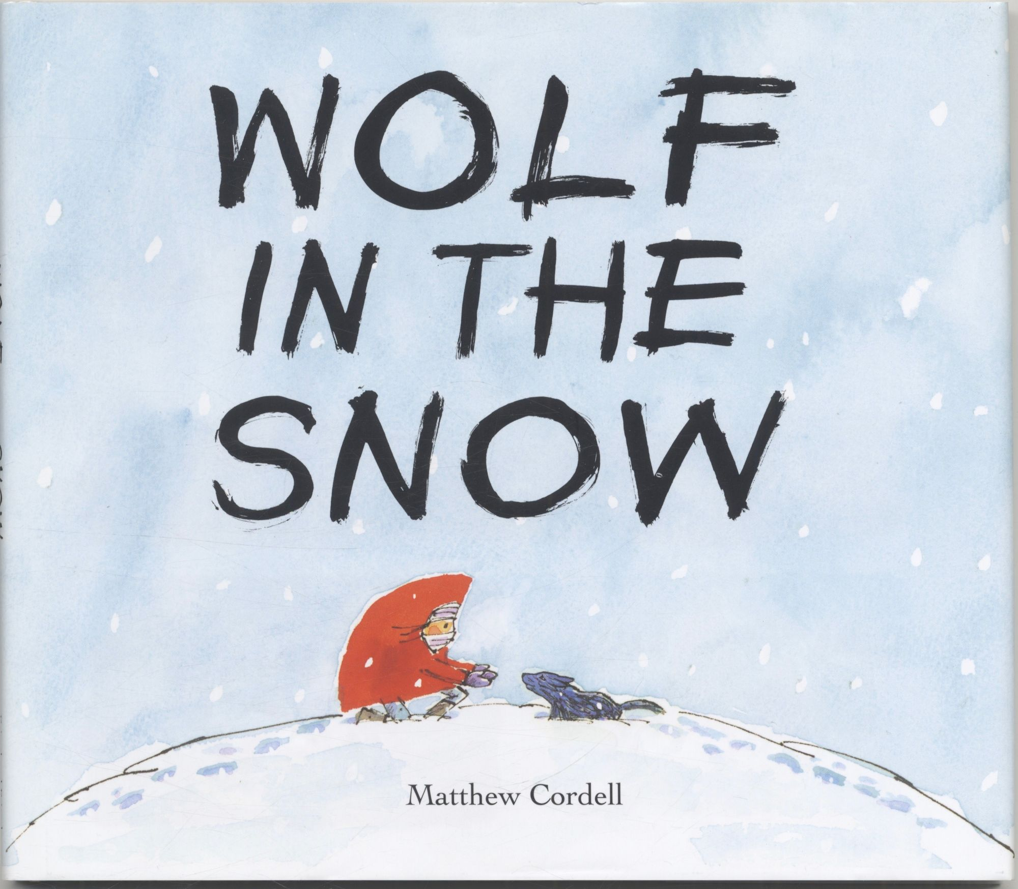 Wolf In The Snow - First Edition/first Printing. Matthew Cordell.