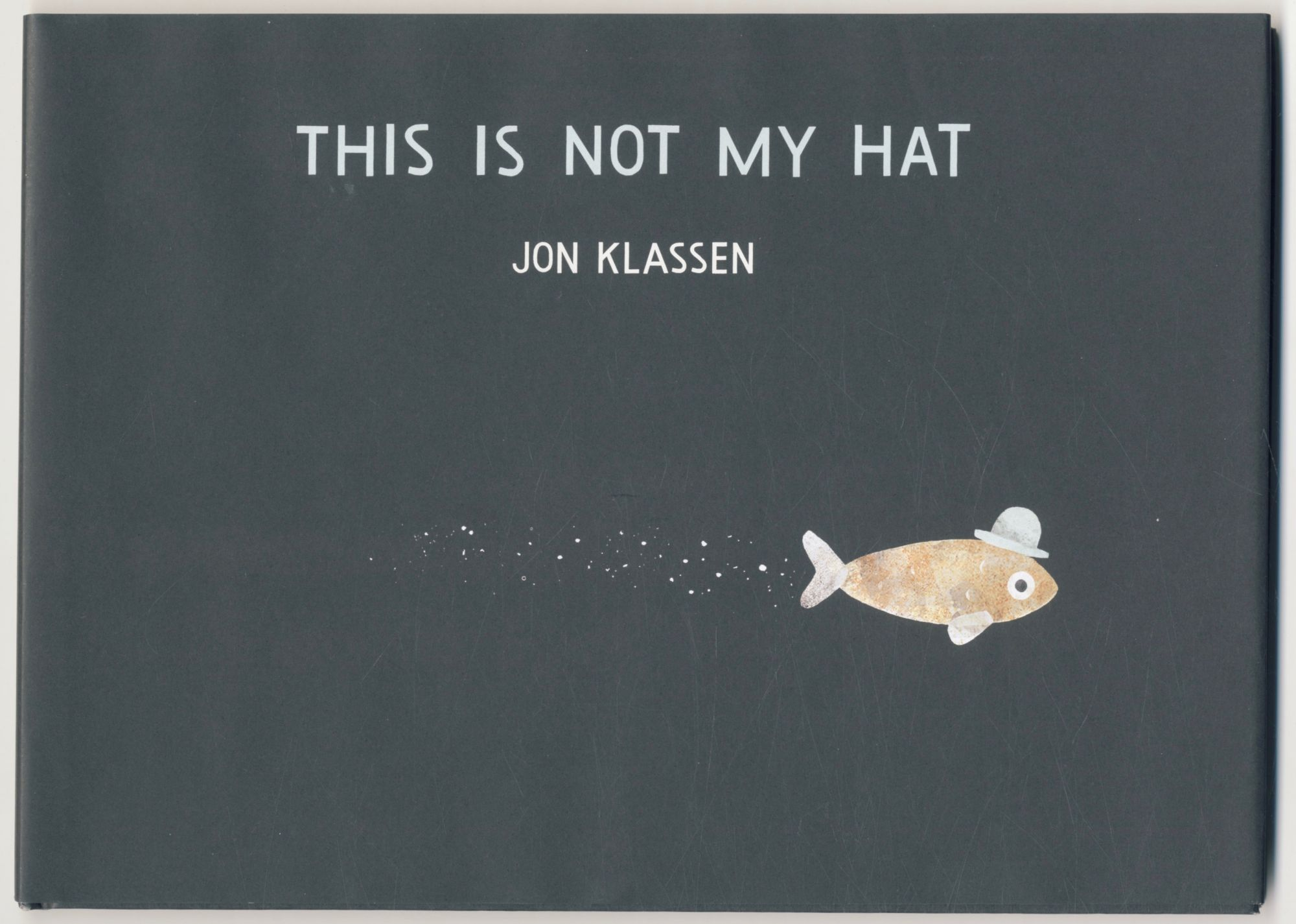 This Is Not My Hat - 1st Edition/1st Printing. Jon Klassen.