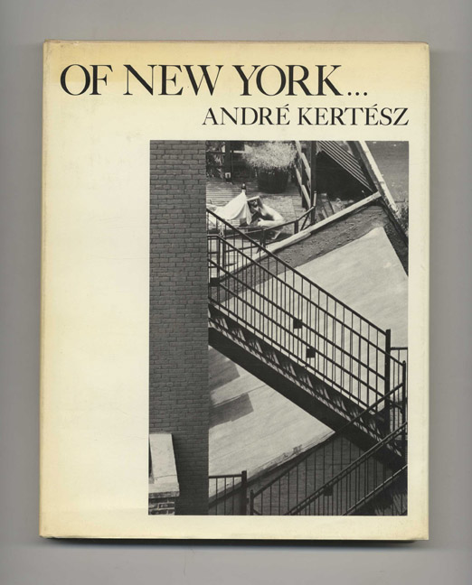 Of New York - 1st Edition/1st Printing. André Kertész.