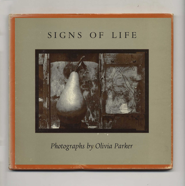 Signs Of Life - 1st Edition/1st Printing. Olivia Parker.