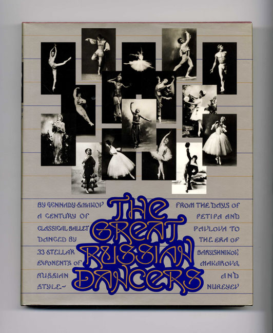 The Great Russian Dancers - 1st Edition/1st Printing. Gennady Smakov.