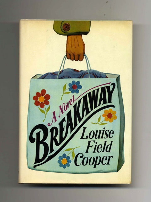 Breakaway: A Novel - 1st Edition/1st Printing. Louise Field Cooper.