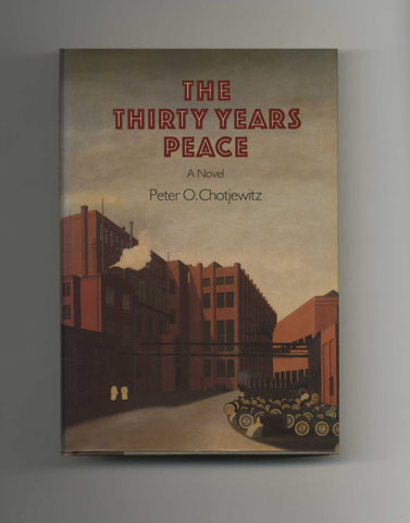 The Thirty Years Peace - 1st US Edition/1st Printing. Peter O. Chotjewitz.