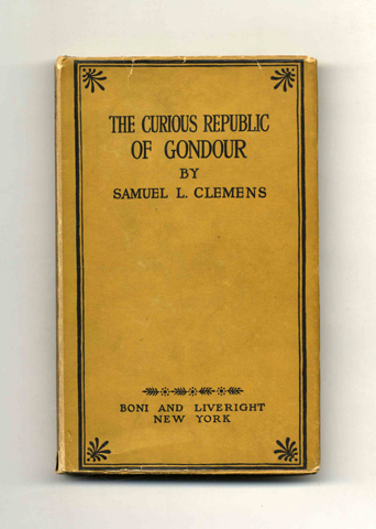The Curious Republic of Gondour and Other Whimsical Sketches - 1st Edition/1st Printing. Samuel L. Clemens, Mark Twain.