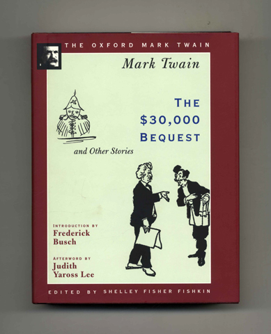 The $30,000 Bequest And Other Stories - the Oxford Mark Twain Limited Signed Edition. Mark Twain, Mark Swain Samuel Langhorne Clemens.
