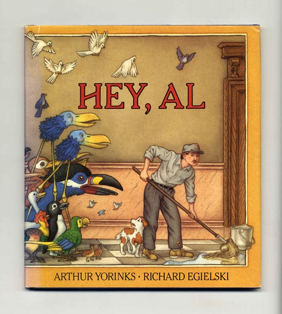 Hey, Al - 1st Edition/1st Printing. Arthur Yorinks.