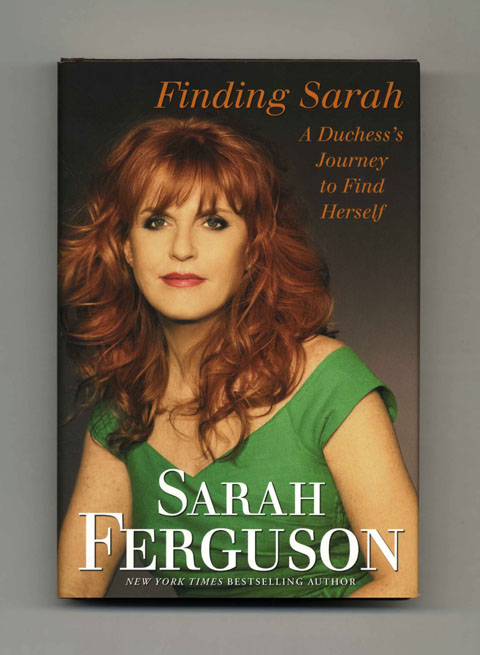 Finding Sarah, A Duchess's Journey To Find Herself - 1st Edition/1st Printing. Sarah Ferguson, The Duchess Of York.
