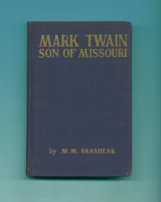 Mark Twain Son Of Missouri - 1st Edition/1st Printing. Minnie M. Brashear.